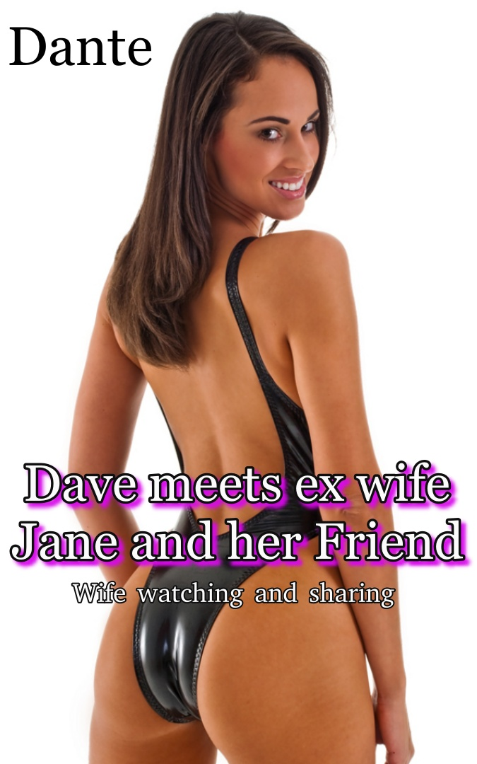 Dave meets ex wife Jane and her friend